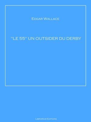 """cover image of """"LE 55"""" UN OUTSIDER DU DERBY"""