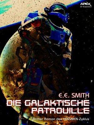 cover image of DIE GALAKTISCHE PATROUILLE--Dritter Roman des LENSMEN-Zyklus