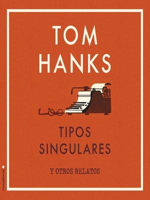 cover image of Tipos singulares y otros relatos