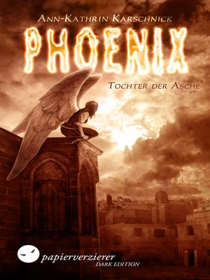 cover image of Phoenix--Tochter der Asche