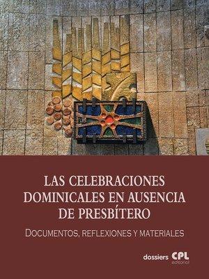 cover image of Las Celebraciones Dominicales en ausencia de presbítero