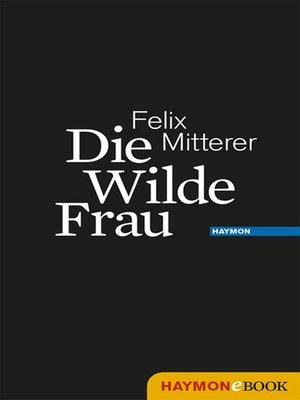 cover image of Die Wilde Frau