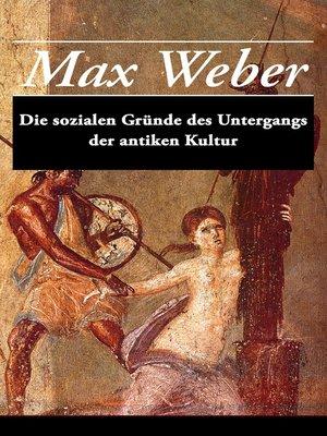 cover image of Die sozialen Gründe des Untergangs der antiken Kultur