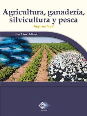 cover image of Agricultura, ganadería, silvicultura y pesca. 2016