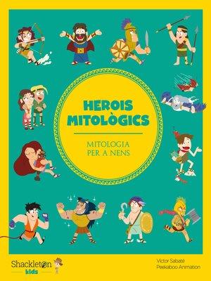 cover image of Herois mitològics (cat)
