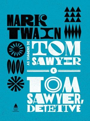 cover image of As viagens de Tom Sawyer & Tom Sawyer, detetive