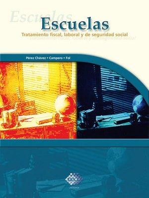 cover image of Escuelas. Tratamiento fiscal, laboral y de seguridad social 2017
