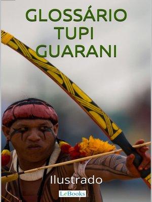 cover image of Glossário Tupi-Guarani Ilustrado
