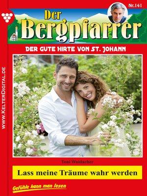 cover image of Der Bergpfarrer 141 – Heimatroman
