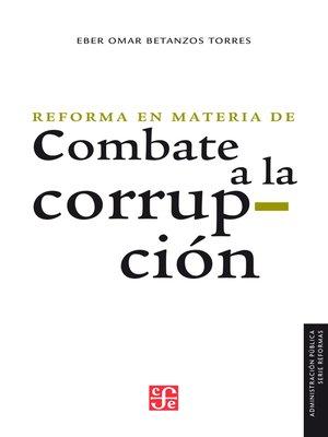 cover image of La reforma en materia de combate a la corrupción