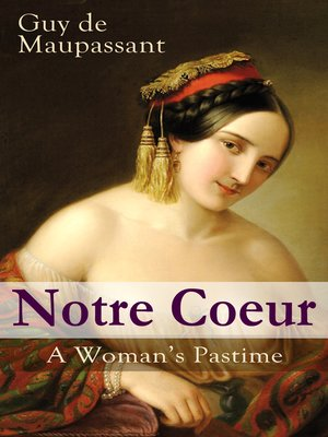cover image of Notre Coeur--A Woman's Pastime