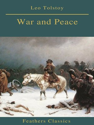 cover image of War and Peace (Complete Version With Active TOC) (Feathers Classics)