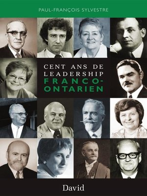 cover image of Cent ans de leadership franco-ontarien