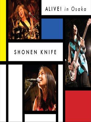 cover image of Shonen Knife: Alive! In Osaka