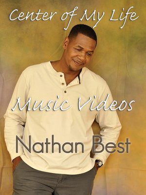 cover image of Nathan Best: Center of My Life Music Videos