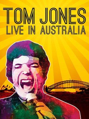 cover image of Tom Jones: Live In Australia
