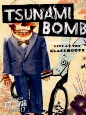 cover image of Tsunami Bomb: Live At The Glasshouse