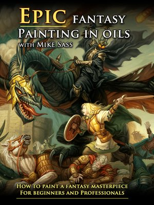 cover image of Epic Fantasy Painting In Oils, Part 2