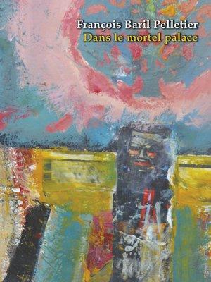 cover image of Dans le mortel palace