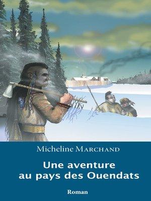 cover image of Une aventure au pays des Ouendats