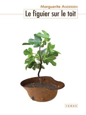 cover image of Le figuier sur le toit