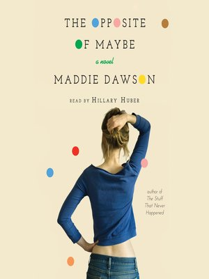 cover image of The Opposite of Maybe
