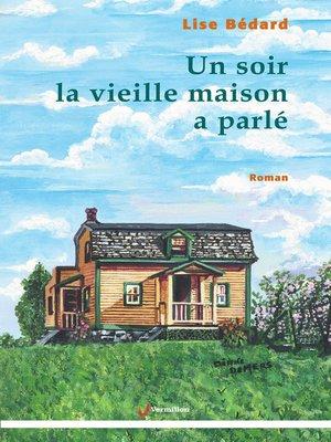 cover image of Un soir la vieille maison a parlé