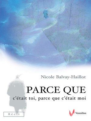 cover image of Parce que c'était toi, parce que c'était moi