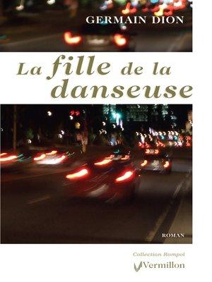 cover image of La fille de la danseuse