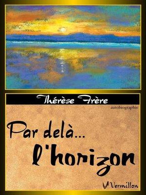 cover image of Par delà... l'horizon