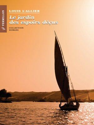 cover image of Le jardin des espoirs déçus