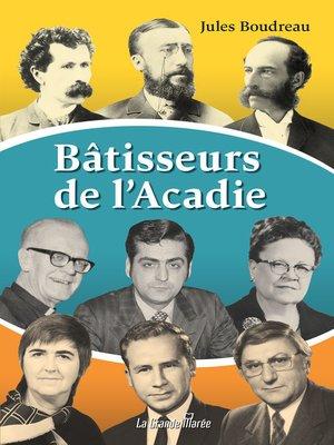 cover image of Bâtisseurs d'Acadie