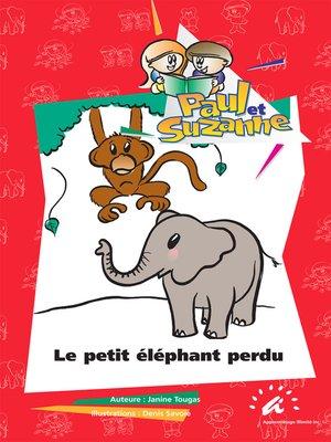 cover image of Le petit éléphant perdu