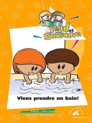 cover image of Viens prendre un bain!