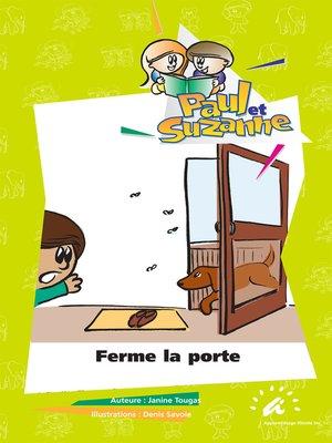 cover image of Ferme la porte