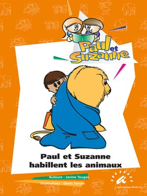 cover image of Paul et Suzanne habillent les animaux