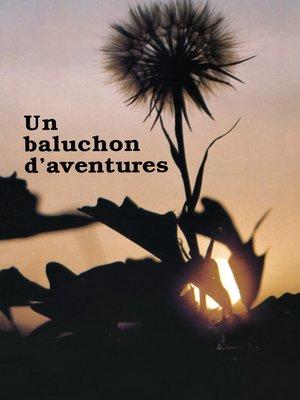 cover image of Un baluchon d'aventures