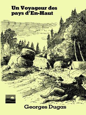 cover image of Un Voyageur des pays d'En-Haut