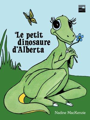 cover image of Le petit dinosaure d'Alberta