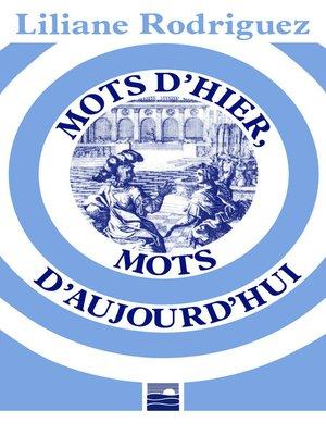 cover image of Mots d'hier, mots d'aujourd'hui