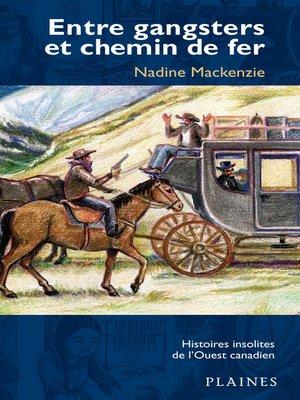 cover image of Entre gangsters et chemin de fer