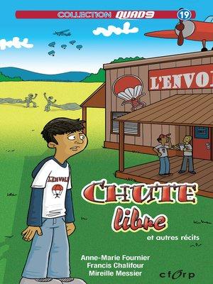 cover image of Chute libre et autres récits