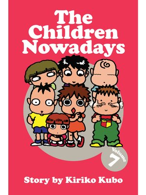 cover image of The Children Nowadays, Volume 7