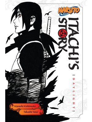 cover image of Naruto: Itachi's Story, Volume 1