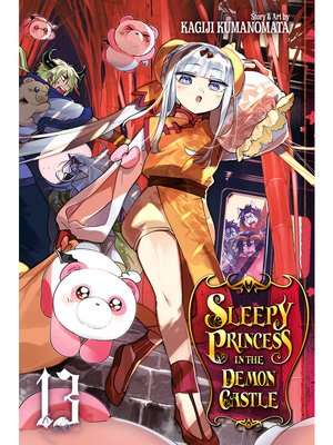 cover image of Sleepy Princess in the Demon Castle, Volume 13