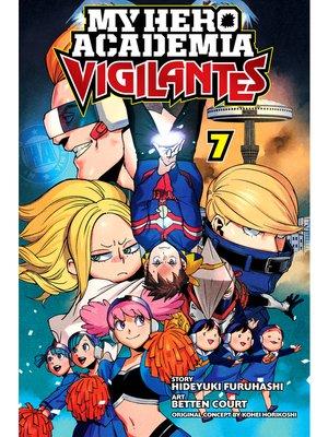 cover image of My Hero Academia: Vigilantes, Volume 7