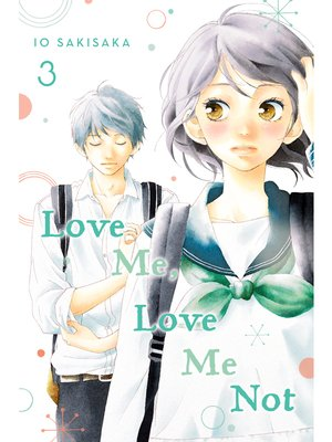 cover image of Love Me, Love Me Not, Volume 3