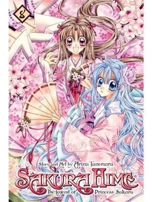 cover image of Sakura Hime: The Legend of Princess Sakura, Volume 8