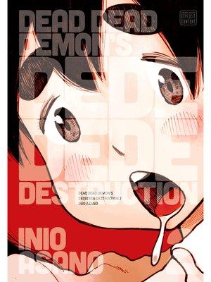 cover image of Dead Dead Demon's Dededede Destruction, Volume 2