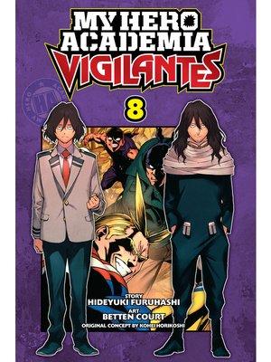 cover image of My Hero Academia: Vigilantes, Volume 8